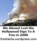 We Almost Lost the Hollywood Sign To A Fire in 2008
