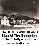 The HOLLYWOODLAND Sign At The Beginning of the Hollywood Era.